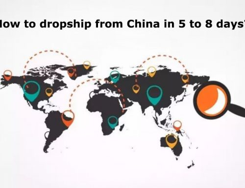 How to dropship from China to EU USA in 5 to 8 days