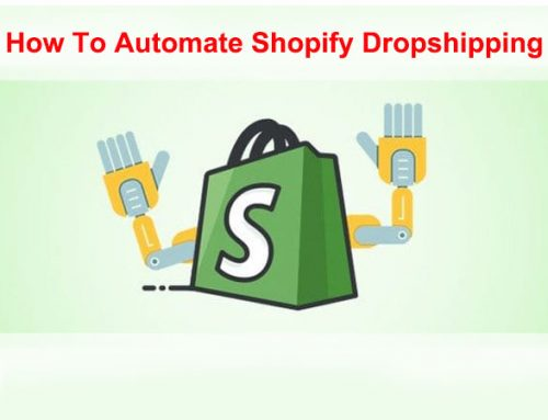 How to improve 10 times Shopify dropshipping efficiency with 11 useful automation tools